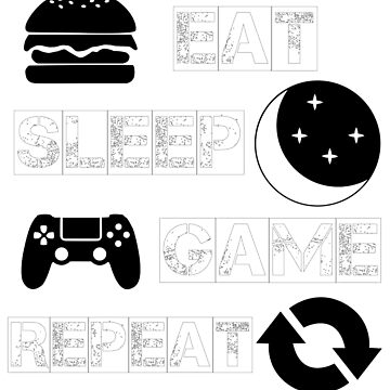 Eat, sleep, game, repeat by NelloW100
