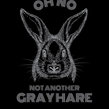 Funny Gray Hair Pun Oh No Not Another Gray Hare by LarkDesigns