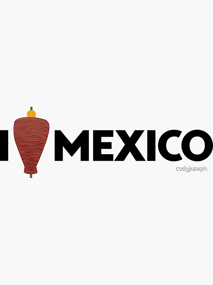 I Love Mexico - Pastor by codyjoseph