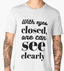 With eyes closed, one can see clearly Men's Premium T-Shirt