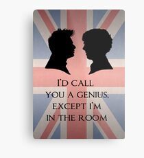 I'd Call You A Genius Metal Print