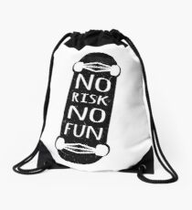 No risk no fun 'skate or die' Drawstring Bag