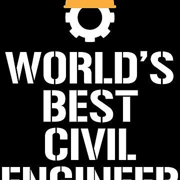 World's Best Civil Engineer Engineering Gift T-shirt by zcecmza