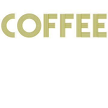 Coffee coffee by 4tomic