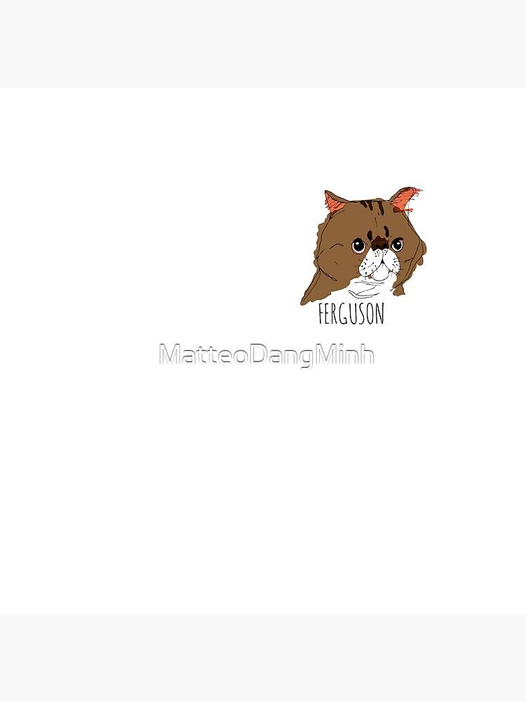 Ferguson Die Katze, neues Mädchen von MatteoDangMinh