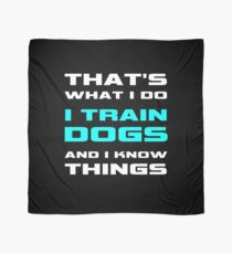 Pañuelo Eso es lo que hago para entrenar perros y saber cosas.