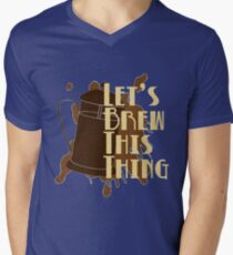 Let's Brew This Thing Men's V-Neck T-Shirt