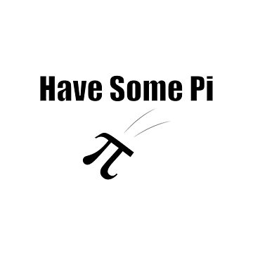 Have Some Pi by Almdrs