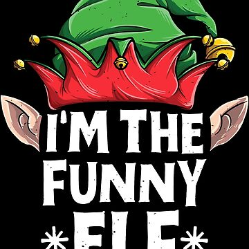 I'm the Funny Elf T Shirt Christmas Family Matching Pajamas by LiqueGifts