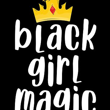 Black Girl Magic T-Shirt for Women Kid History Month Africa by 14thFloor