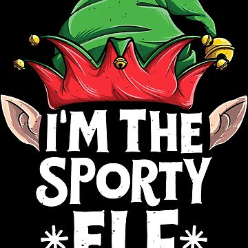 I'm the Sporty Elf T Shirt Christmas Family Matching Pajamas by LiqueGifts