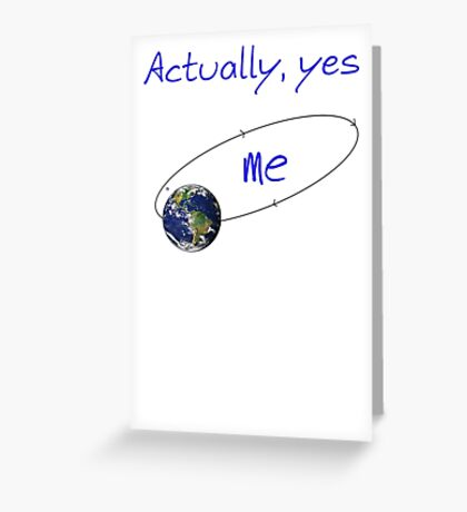 Actually yes ..... Greeting Card