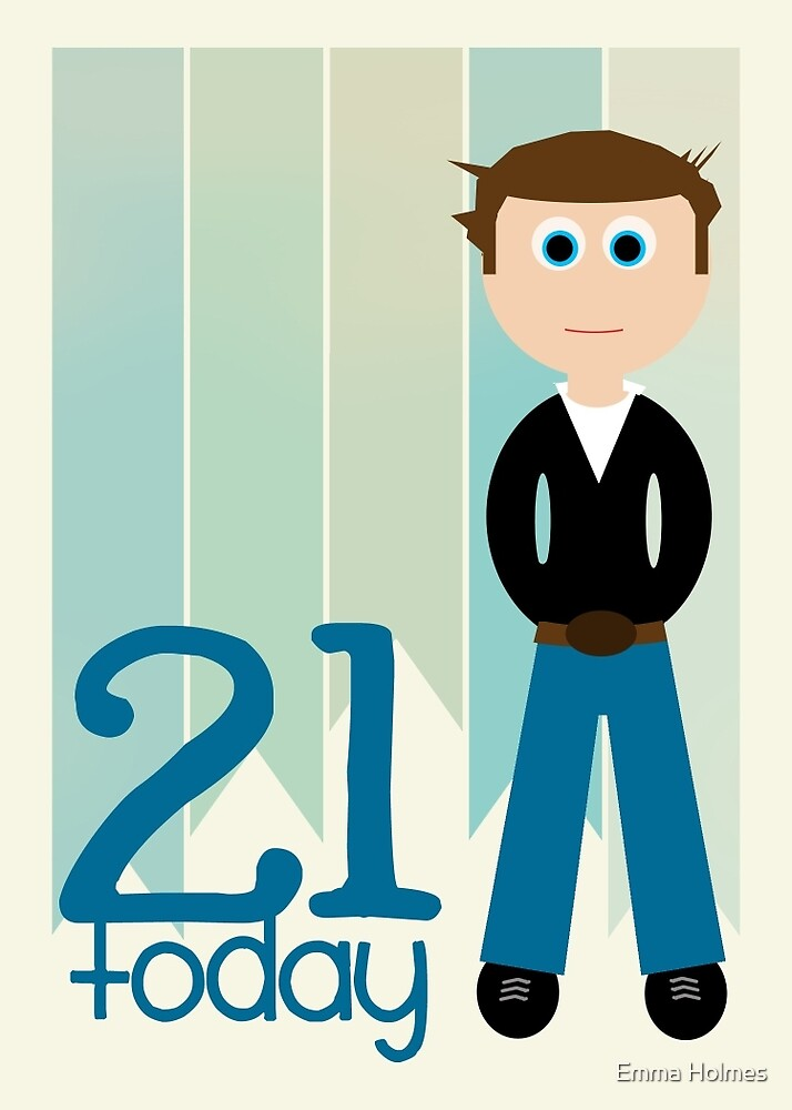 """Happy Birthday - 21st Birthday, Male"" by Emma Holmes ..."