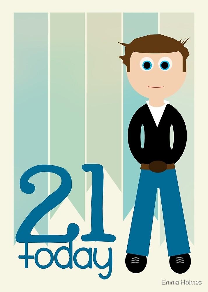 """Happy Birthday - 21st Birthday, Male"" by Emma Holmes ..."