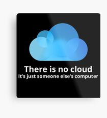 There is no cloud Metal Print