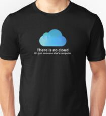 Es gibt keine Wolke Unisex T-Shirt
