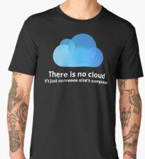 There is no cloud Men's Premium T-Shirt