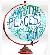 Oh die Orte, an die Sie gehen - Vintage Typography Globe Poster