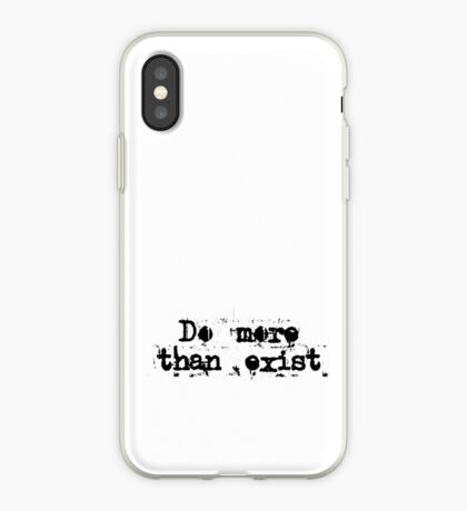 Do More Than Exist iPhone Case