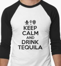 Keep Calm And Drink Tequila ' National Tequila Day Gift  Men's Baseball ¾ T-Shirt