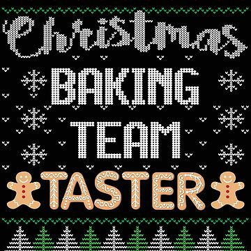Christmas Baking Team Taster - Funny Christmas Back Team Taster Gift Gingerbread Man T-Shirt by MrTStyle