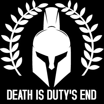 Death is duty's end by geektradingco