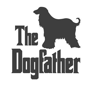 The Dogfather Afghan Hound silhouette funny gift by HEJAshirts