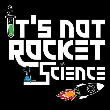 It's Not Rocket Science by jamescrowe1987