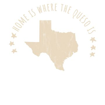 Funny Texas Shirt Home is Where the Queso Is by noirty