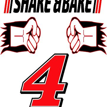 Shake and Bake #4 race Fans  by JbandFKllc