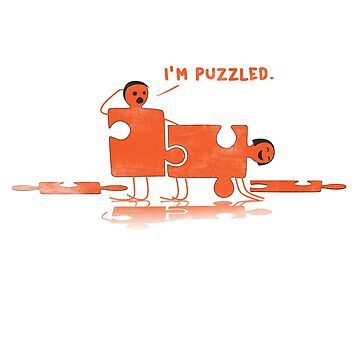 I'm puzzled - Funny puzzle piece by Diardo