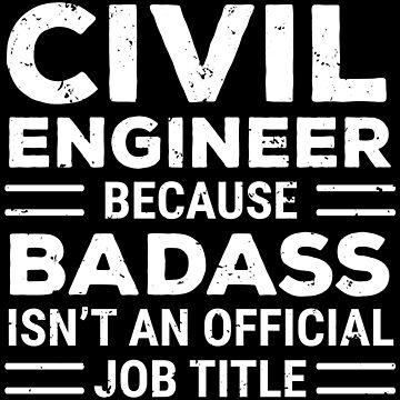 Civil Engineer Because Badass Job Title T-shirt by zcecmza