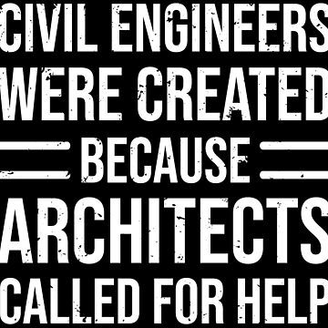 Funny Civil Engineers Architects Joke T-shirt by zcecmza