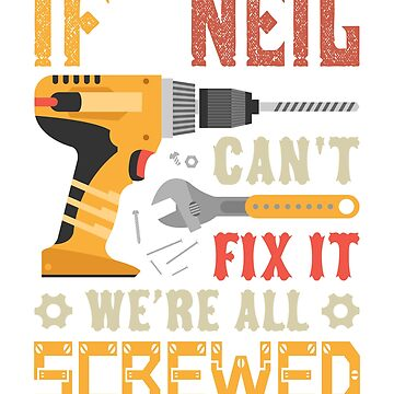If Neil Can't Fix it We're All Screwed Cool by grouppixel