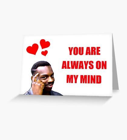 Roll Safe, Día de San Valentín, Aniversario, Romántico, Sentimental, Regalo, Presente, Ideas, Buen rollo, Piénsalo, Siempre estás en mi mente Tarjeta de felicitación