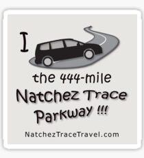 I drove the Natchez Trace Parkway. Sticker