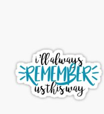A Star is Born - I'll Always Remember Us This Way Sticker