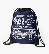 My perception filter isn't working Drawstring Bag