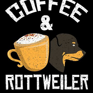 Coffee And Rottweilers Caffeine Dog Puppy Pet Animal by kieranight
