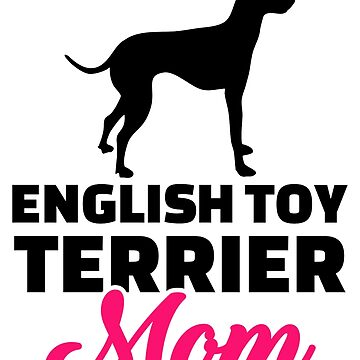 English toy terrier mom by Designzz