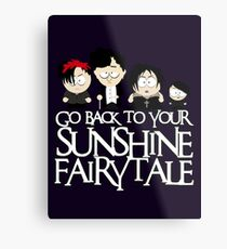 Go back to your sunshine fairy tale  Metal Print