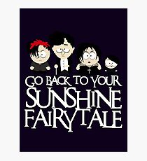 Go back to your sunshine fairy tale  Photographic Print