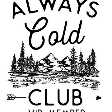 Always Cold Club VIP Member by kjanedesigns