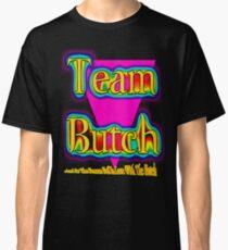 Team Butch Classic T-Shirt