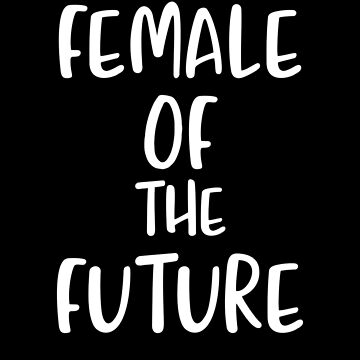 Female Of The Future by Nasmed