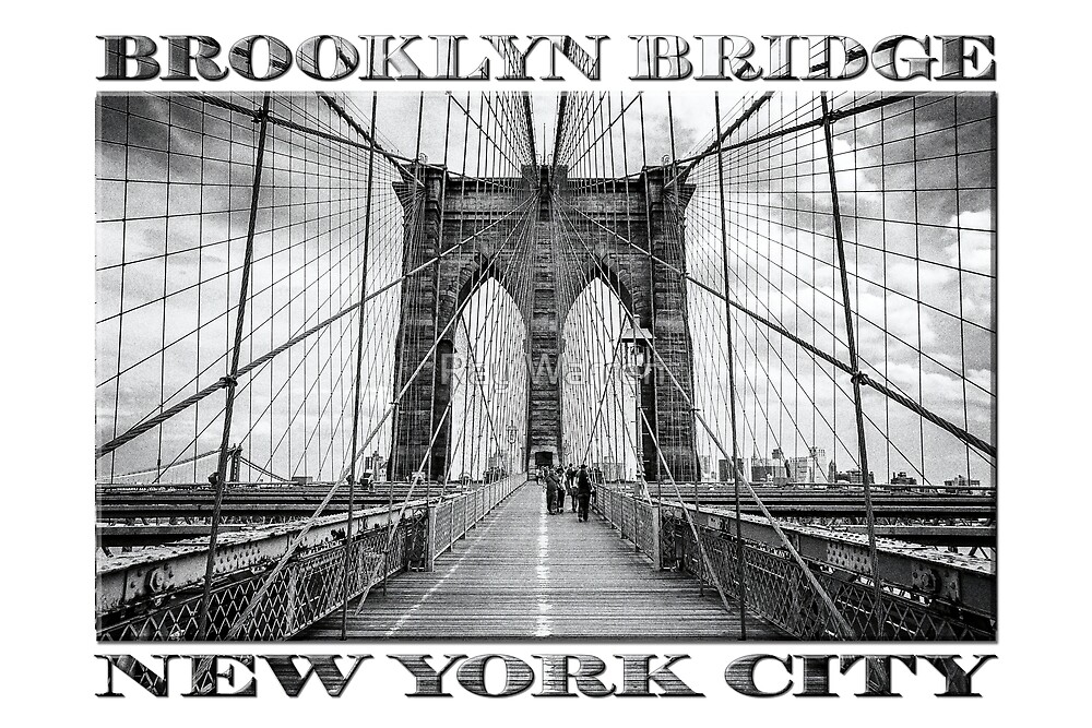 Brooklyn Bridge New York City (black & white poster edition on white) by Ray Warren