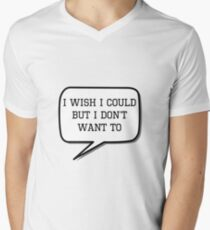I wish I could, but I don't want to T-Shirt