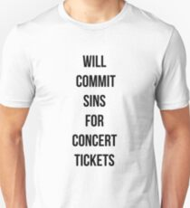 Will commit sins for concert tickets T-Shirt