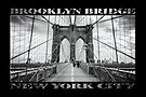 Brooklyn Bridge New York City (black & white poster edition on black) by Ray Warren