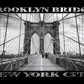 Brooklyn Bridge New York City (black & white with text on black) by RayW